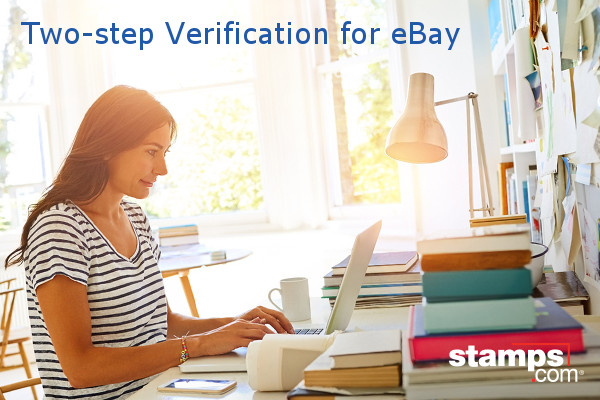 Using Two Step Verification To Keep Your Ebay Account Secure Stamps Com Blog